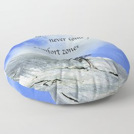 Great Things Never Come From Comfort Zones Floor Pillow