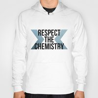 chemistry Hoodies featuring Respect the Chemistry by Spooky Dooky