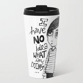 I have no idea what I'm doing... Travel Mug