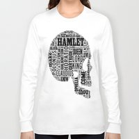 hamlet Long Sleeve T-shirts featuring Shakespeare's Hamlet Skull by MollyW