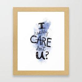"""""""I Really Care Don't You?"""" color-denim blue Framed Art Print"""