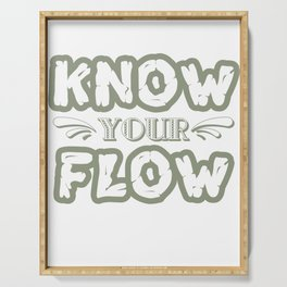 """""""Know Your Flow"""" cute and sensible tee design. Perfect gift to your family and friends too!  Serving Tray"""