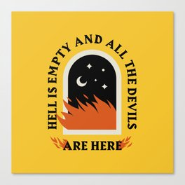 Hell Is Empty Canvas Print