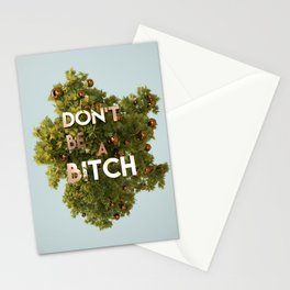 Don't be a bitch Stationery Cards