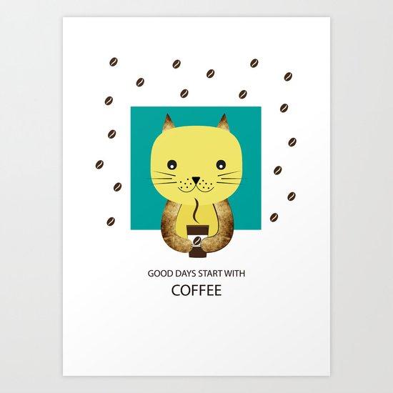 Good days start with coffee Art Print