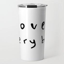 Love Everybody Travel Mug
