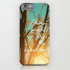 Shine Bright Like the Sunshine iPhone 6s Slim Case