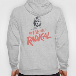 We Live To get Radical  Hoody