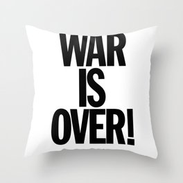 War Is Over - If You Want It Throw Pillow