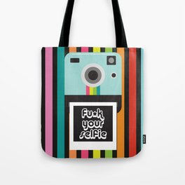 Fu*k your selfie Tote Bag