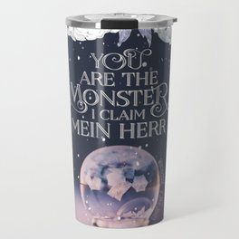 Wintersong - You are the monster I claim Travel Mug