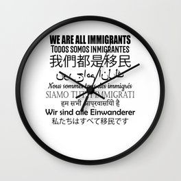 We Are All Immigrants Translated Pro Immigration Wall Clock