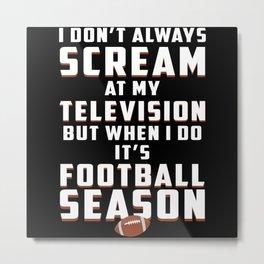 Football Sports Game American Team Funny Gift Idea Metal Print