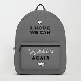 Hope we can hug and kiss again-VirusCovid 19-Social=Etiquette Backpack
