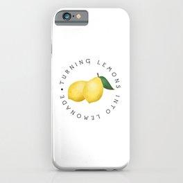Turning Lemons Into Lemonade iPhone Case