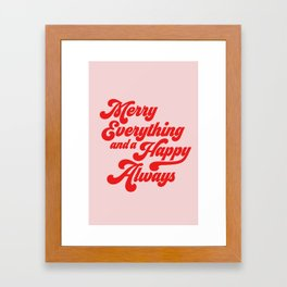 Merry Everything And A Happy Always Framed Art Print