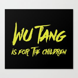 Wu Tang is for the Children Canvas Print