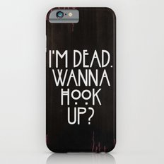 I'm dead. Wanna hook up? iPhone 6 Slim Case