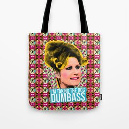 """Noughty Queens - Paulette Legally Blonde """"I'm Taking the Dog Dumbass"""" Tote Bag"""