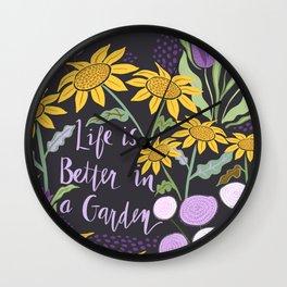 Life is Better in a Garden Wall Clock