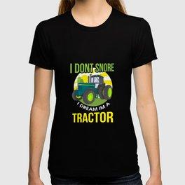I Don't Snore, I Dream I'm A Tractor T-shirt