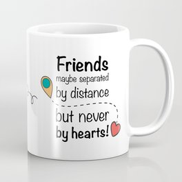 Far from the eye, always at the heart! Coffee Mug