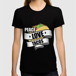 Cute & Funny Peace Love Tacos for Taco Lovers T-shirt
