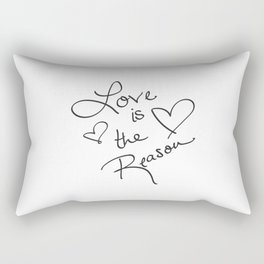 Love is the Reason - Positive Quote Typography Rectangular Pillow