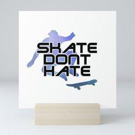 Skate Dont hate Mini Art Print