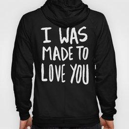 I Was Made to Love You II Hoody