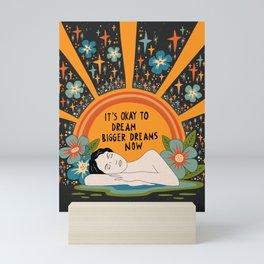 Dreaming bigger dreams Mini Art Print