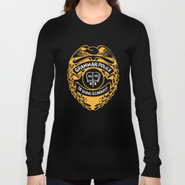 Grammar Police To Serve And Correct Long Sleeve T-shirt