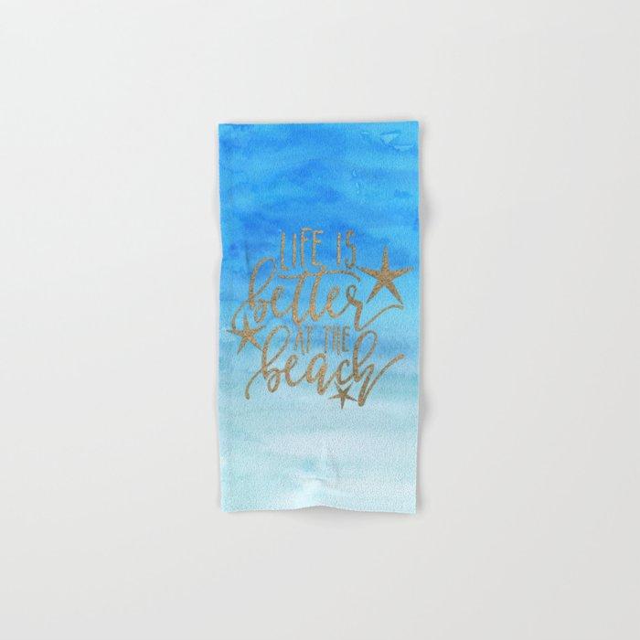 LIFE IS BETTER AT THE BEACH - Summer Ocean Sea Hand & Bath Towel