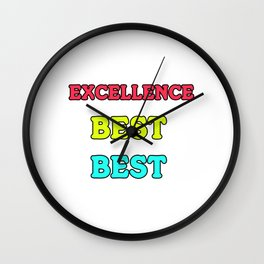 Empowerment Excellence Tshirt Design DOING YOUR BEST Wall Clock