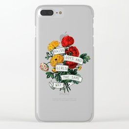 Raise Boys and Girls the Same Way Clear iPhone Case