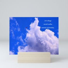 """Clouds #73"" Photo with poem: Love Is #4 Mini Art Print"