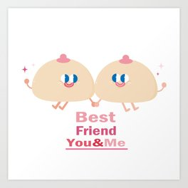 best friend-you and me Art Print