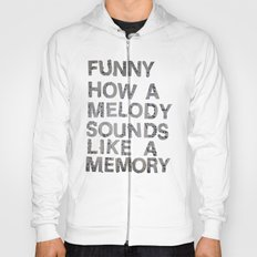 Funny How a Melody Sounds Like a Memory Hoody