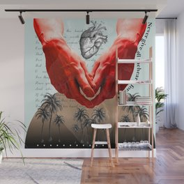 Never give all the heart, for love Wall Mural