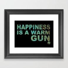 Happiness is a warm gun Framed Art Print