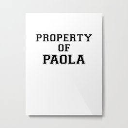 Property of PAOLA Metal Print