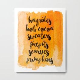 Hayrides, Sweaters, Scarves, & Pumpkins Metal Print