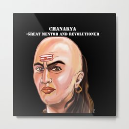 Chanakya - Great mentor and revolutioner Metal Print