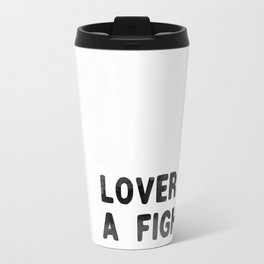 LOVER AND A FIGHTER - ink Travel Mug