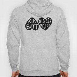 BIG BUTT / BIGGER HEART Hoody