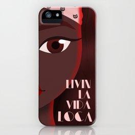 Livin' La Vida Loca iPhone Case