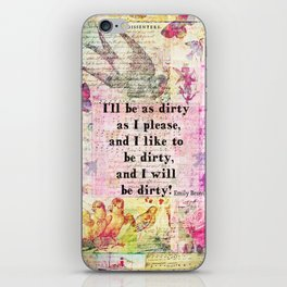 Emily Bronte Dirty Girl quote  iPhone Skin