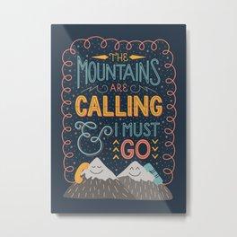 Mountains Calling Metal Print