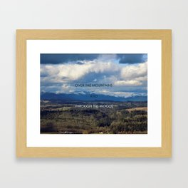 Over the Mountains and Through the Woods Framed Art Print