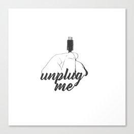 unplug me Canvas Print